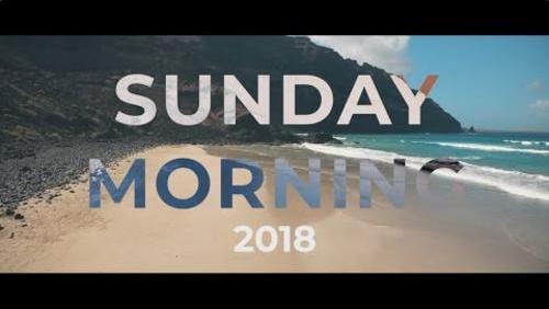 Sunday Morning 2018