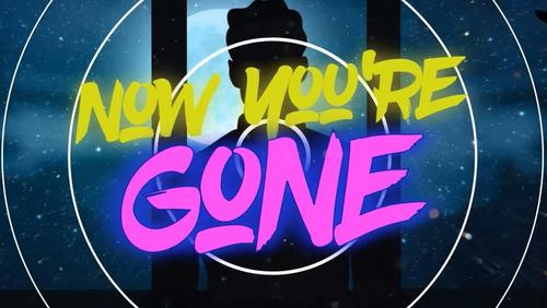 Now You're Gone