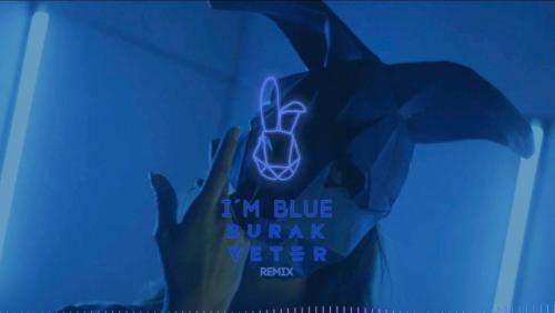 I'm Blue [Burak Yeter Remix]