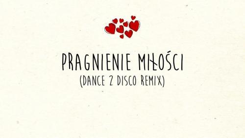 Pragnienie Miłości (Dance 2 Disco Remix)