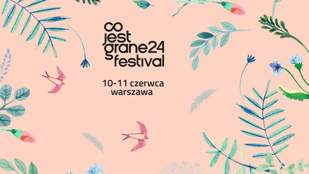 Co Jest Grane 24 Festival 2017: INFORMACJE