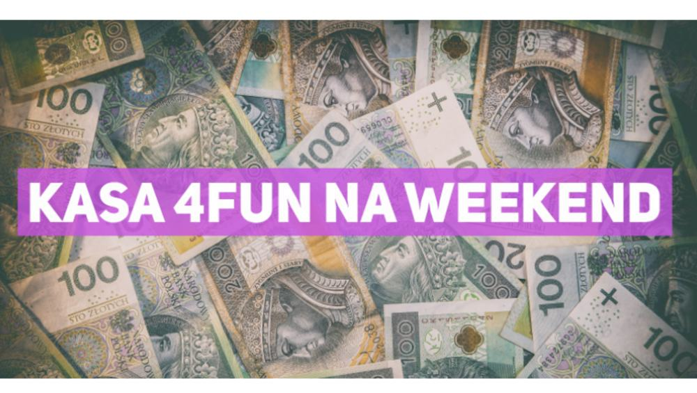 KASA 4FUN NA WEEKEND