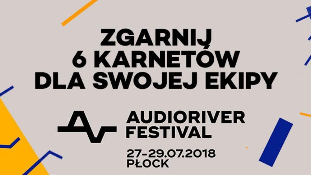 Wygraj 6 karnetów i zabierz swoją paczkę na Audioriver 2018!