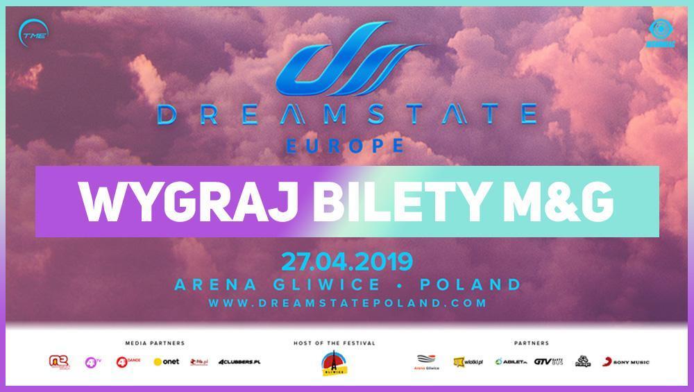 Zgarnij bilety Meet&Greet na DREAMSTATE EUROPE 2019