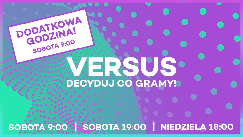 Versus w 4FUN.TV: to TY decydujesz co gramy!