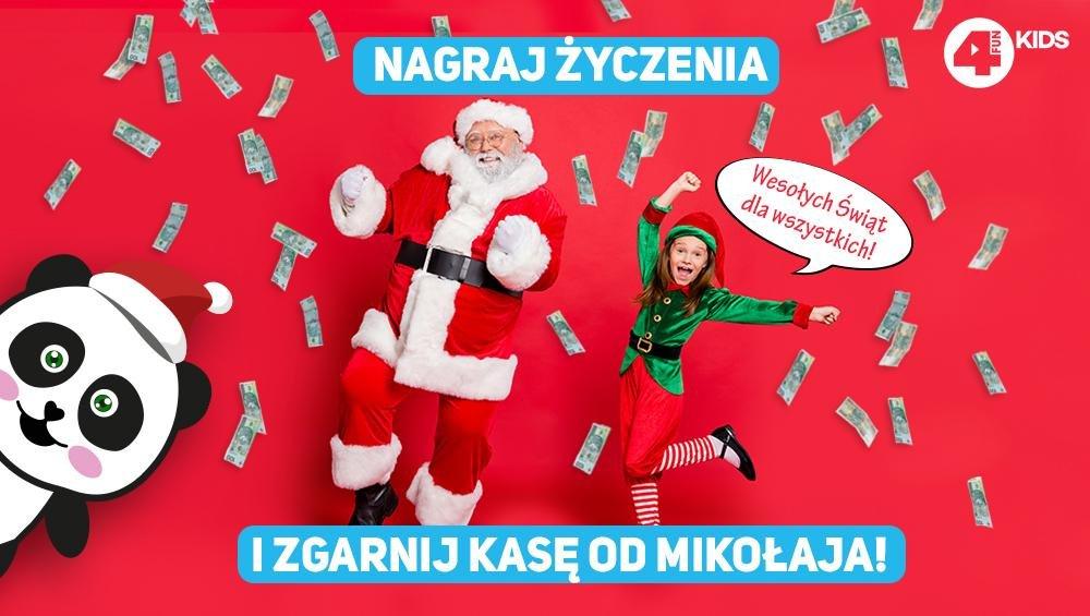 Mikołaj rozdaje świąteczną kasę za życzenia na antenie 4FUN KIDS!