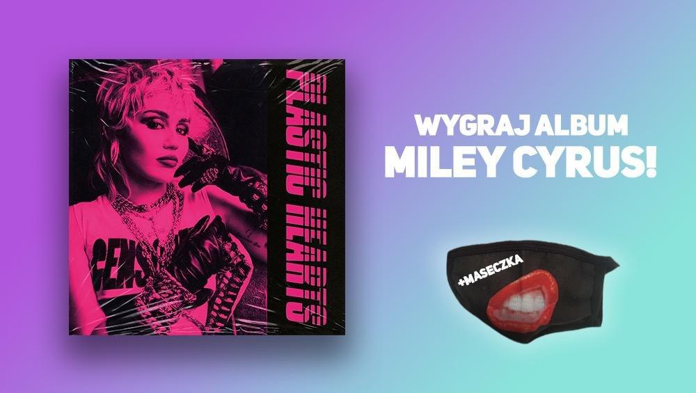 Miley Cyrus - Wygraj płytę Plastic Hearts!