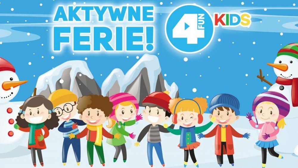 Aktywne ferie z 4FUN KIDS!