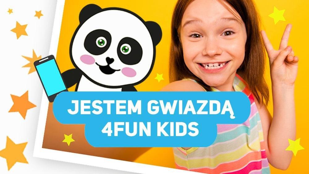 TWOJE DZIECKO GWIAZDĄ 4FUN KIDS!