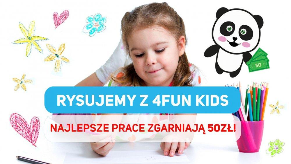 Rysujemy z 4FUN KIDS - wygraj 50 złotych